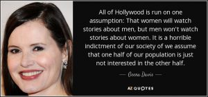 quote-all-of-hollywood-is-run-on-one-assumption-that-women-will-watch-stories-about-men-but-geena-davis-88-11-35